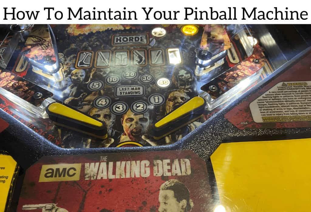 How To Maintain Your Pinball Machine
