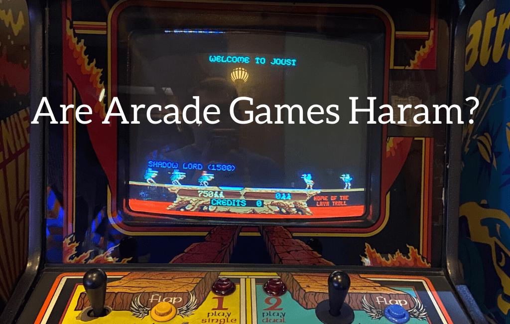Are Arcade Games Haram?
