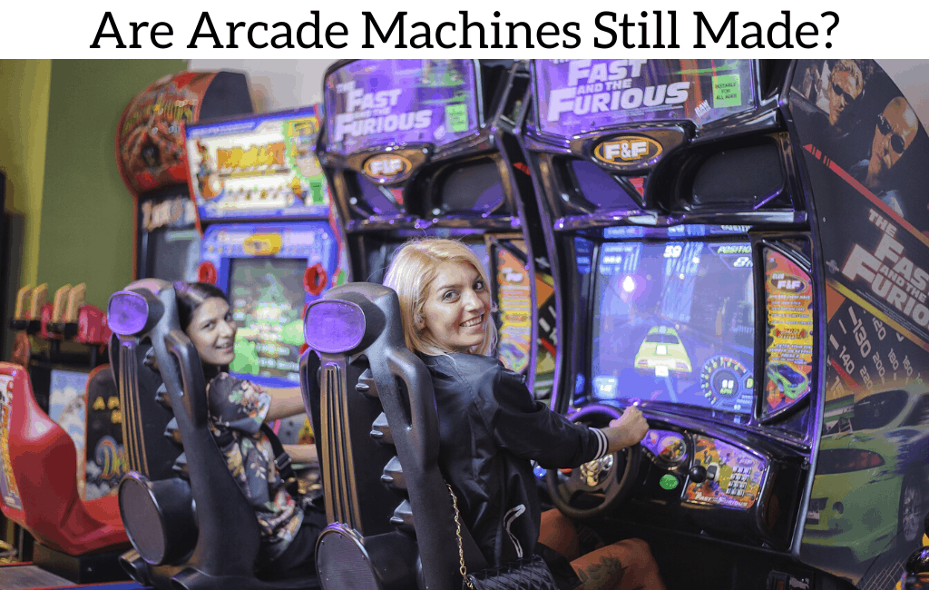 Are Arcade Machines Still Made?