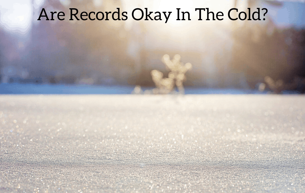 Are Records Okay In The Cold?