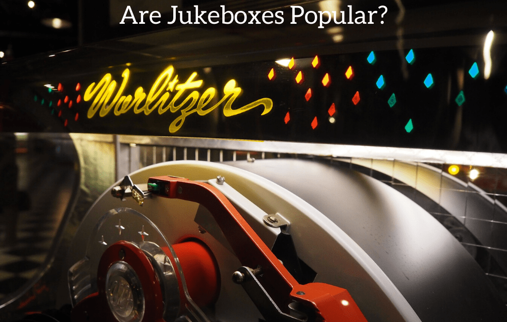 Are jukeboxes popular?