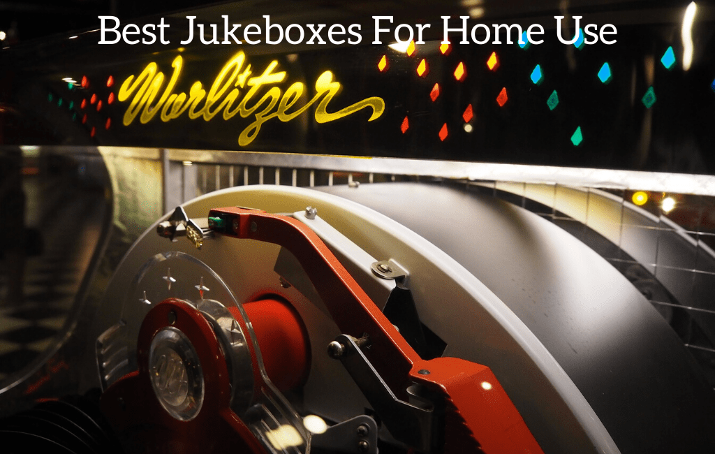Best Jukeboxes For Home Use