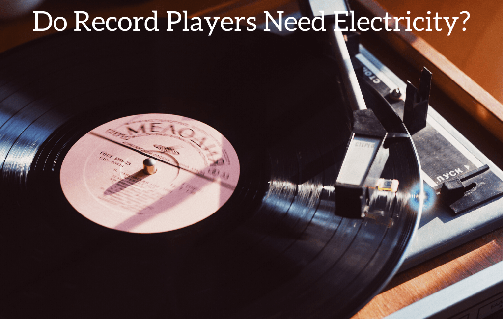 Do Record Players Need Electricity?