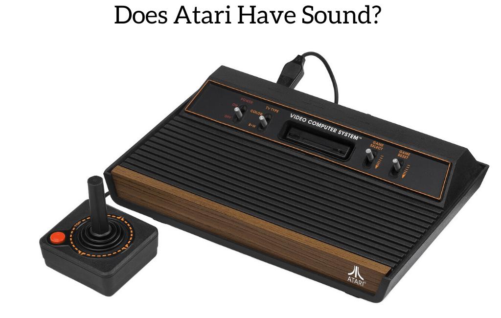 Does Atari Have Sound?