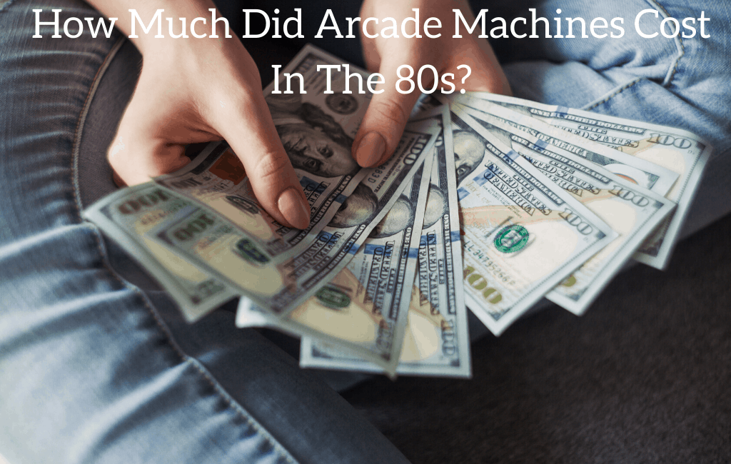 How Much Did Arcade Machines Cost In The 80s?