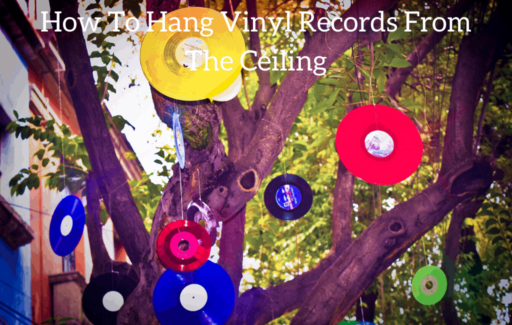 How To Hang Vinyl Records From The Ceiling