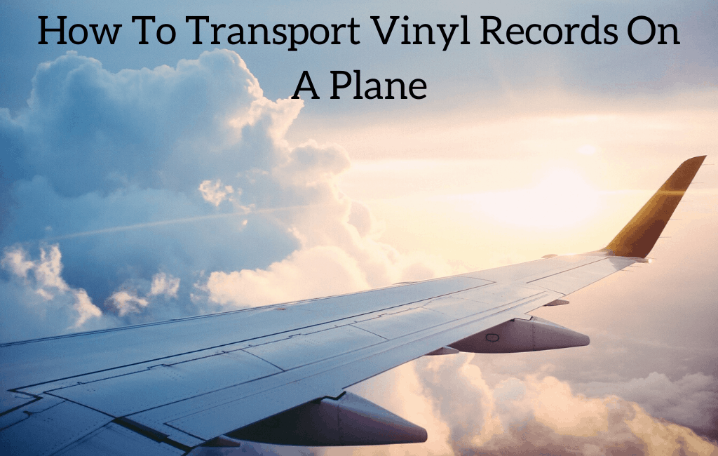 How To Transport Vinyl Records On A Plane