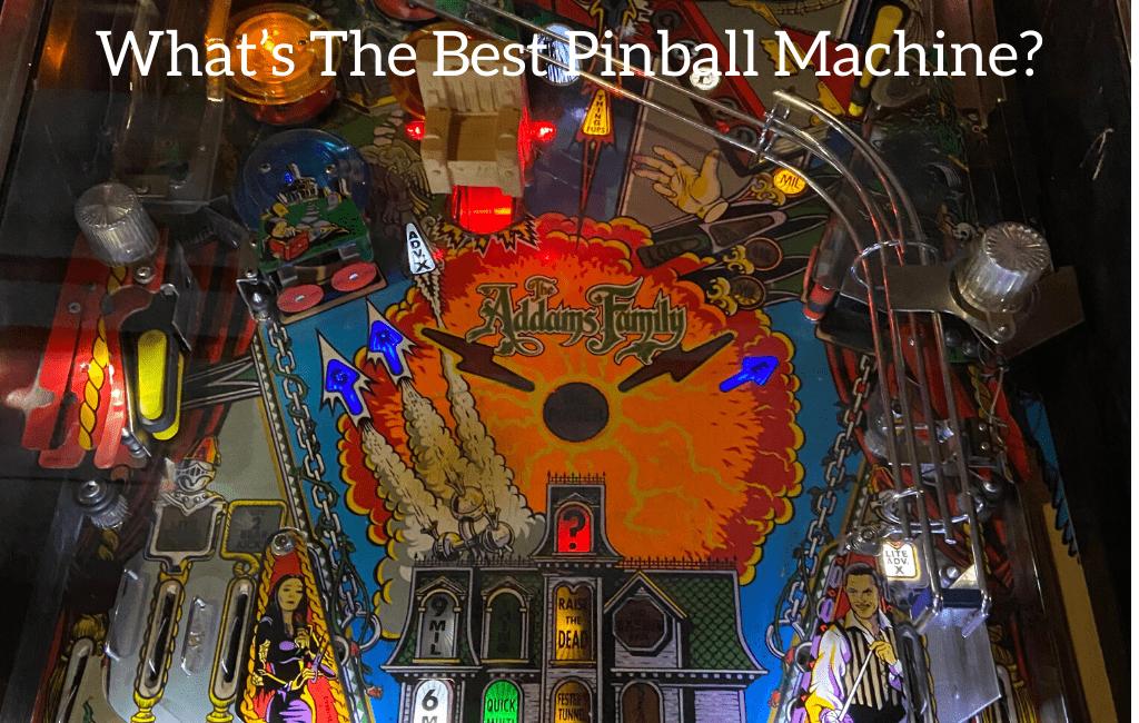 What's The Best Pinball Machine?