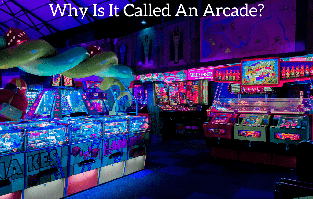 Why Is It Called An Arcade?