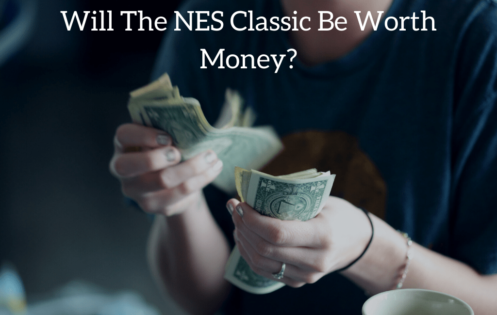 Will The NES Classic Be Worth Money?