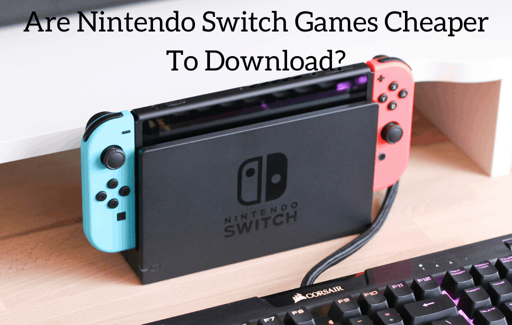 Are Nintendo Switch Games Cheaper To Download Retro Only