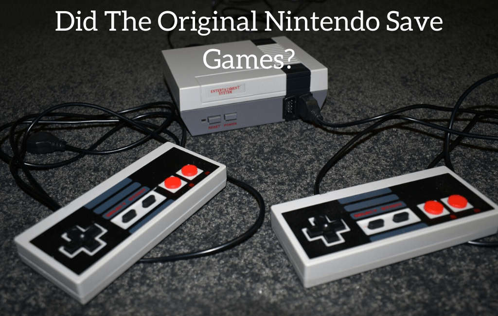 Did The Original Nintendo Save Games?