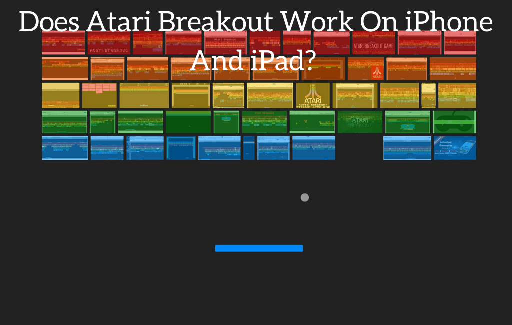 Does Atari Breakout Work On iPhone And iPad?