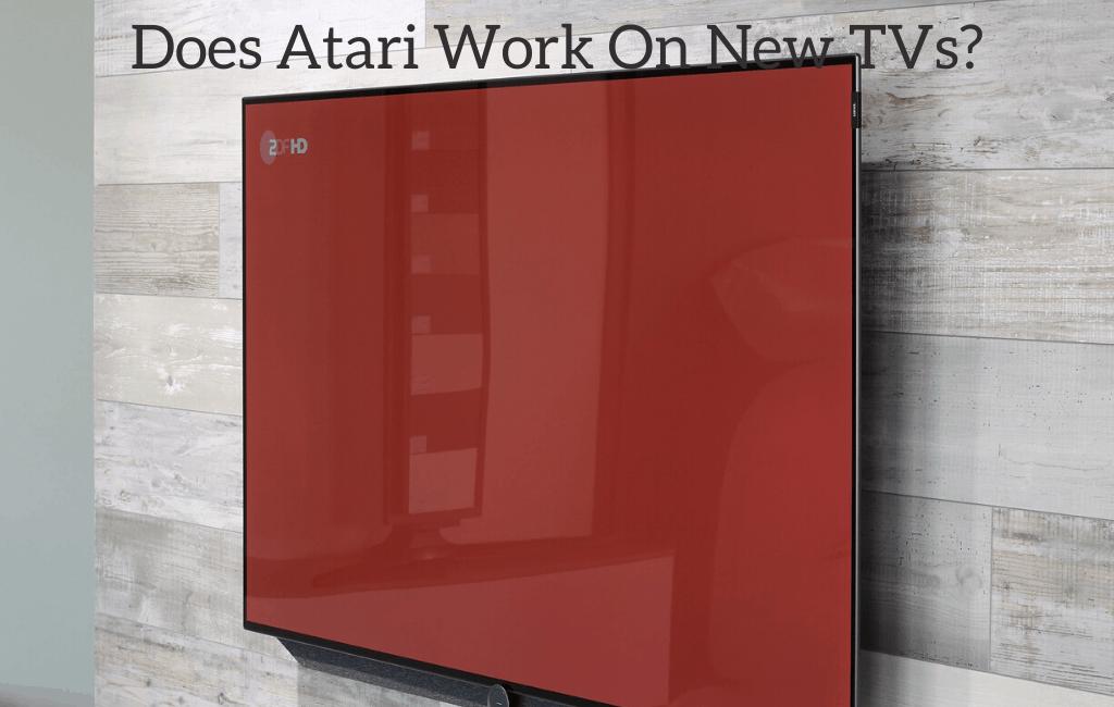 Does Atari Work On New TVs?