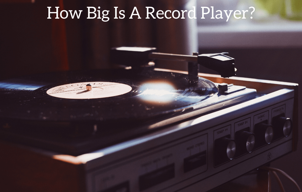 How Big Is A Record Player?