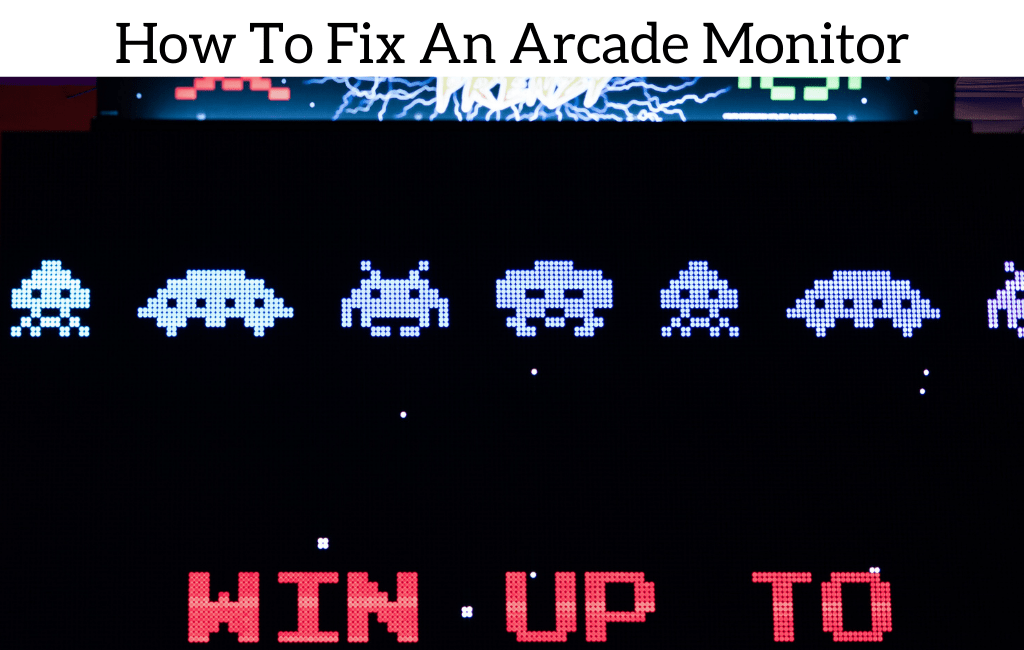 How To Fix An Arcade Monitor