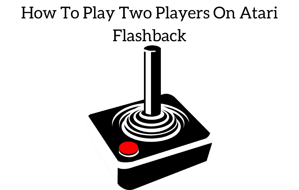 How To Play Two Players On Atari Flashback