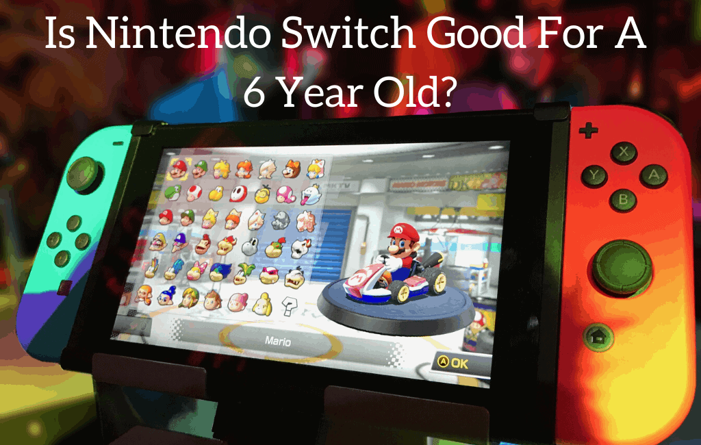 Is Nintendo Switch Good For A 6 Year Old?