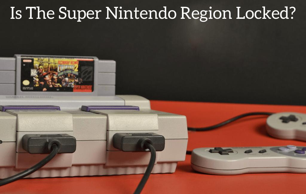 Is The Super Nintendo Region Locked?