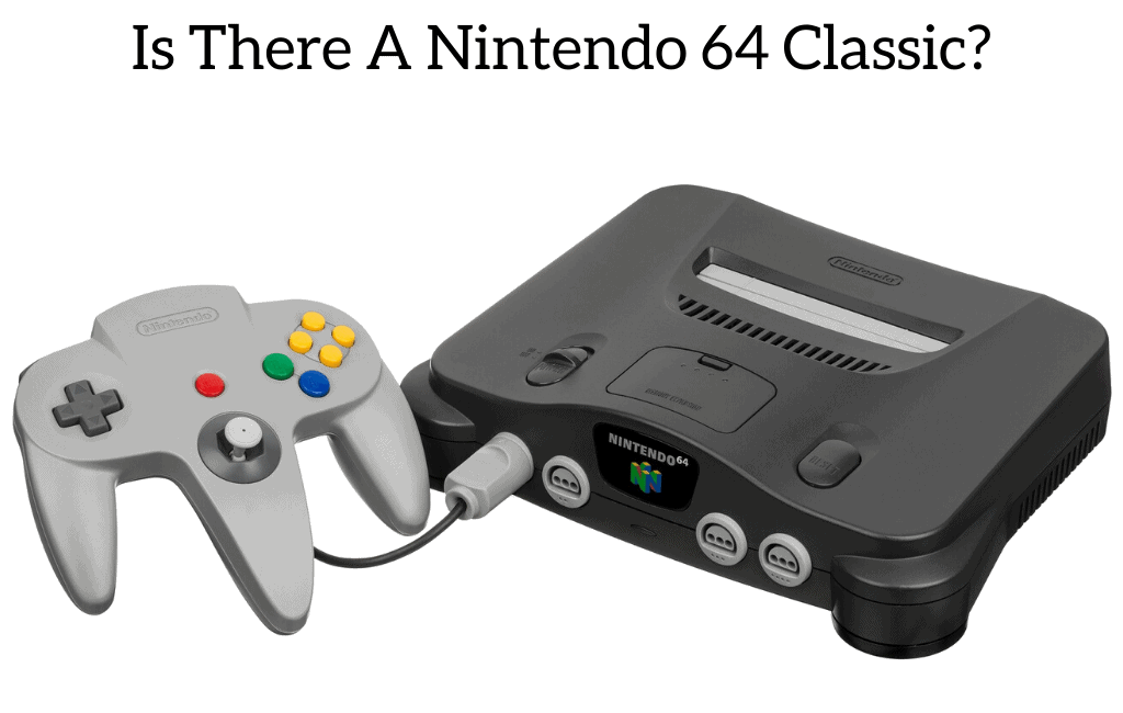 Is There A Nintendo 64 Classic?