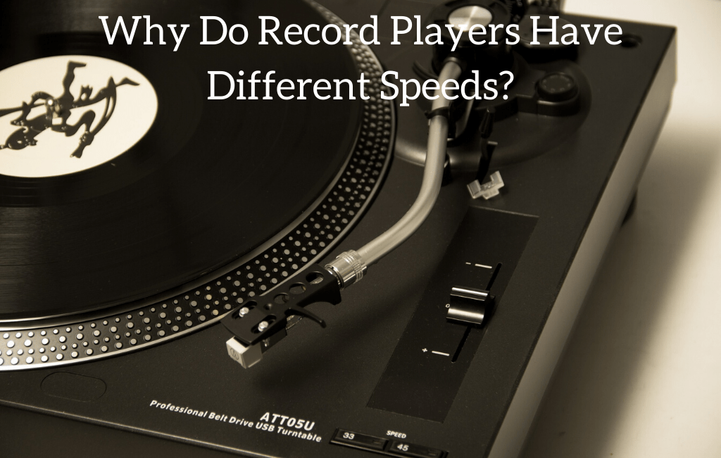 Why Do Record Players Have Different Speeds?