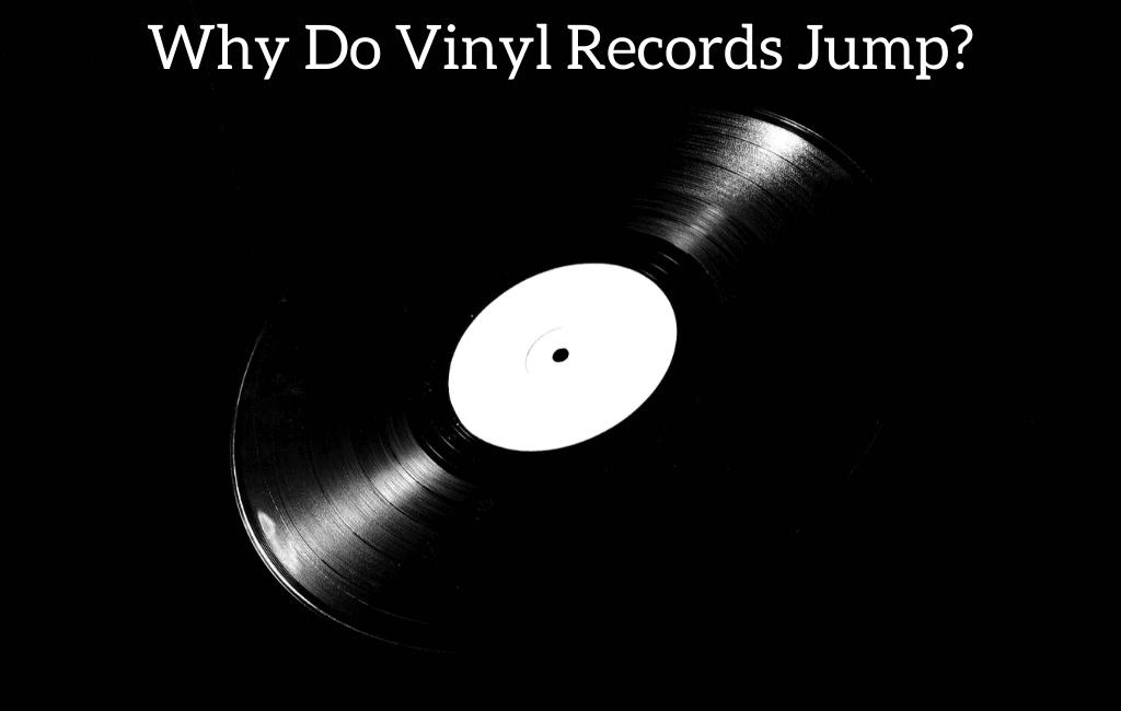 Why Do Vinyl Records Jump?