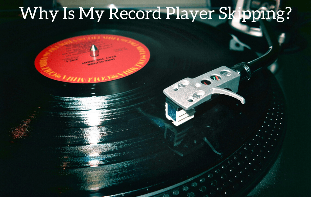 Why Is My Record Player Skipping?