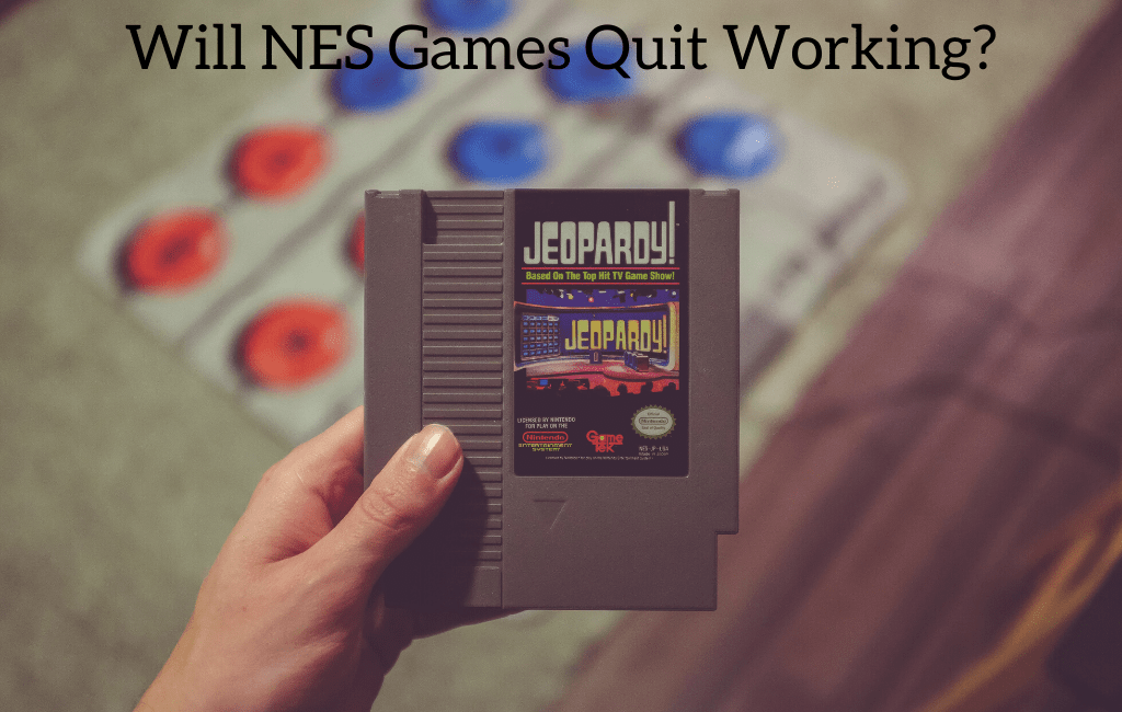 Will NES Games Quit Working?