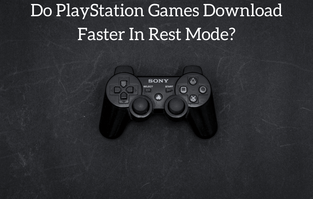 Do PlayStation Games Download Faster In Rest Mode?