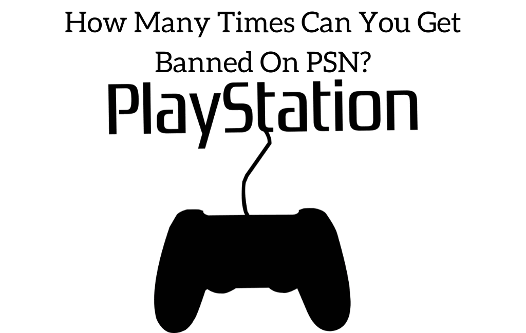 How Many Times Can You Get Banned On PSN?