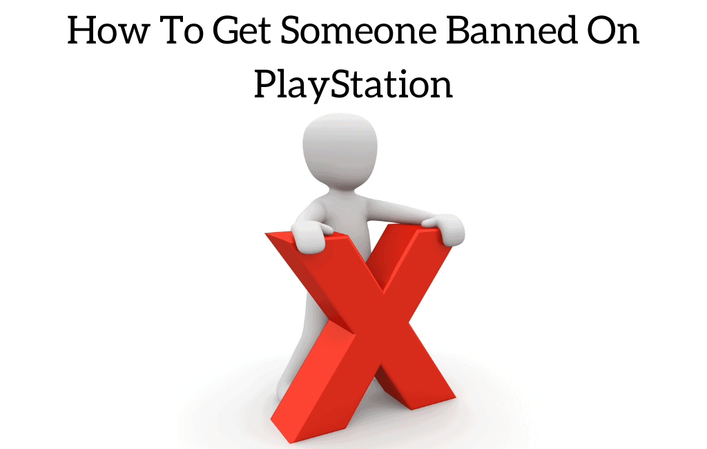 How To Get Someone Banned On PlayStation