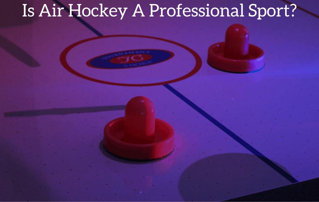 Is Air Hockey A Professional Sport?