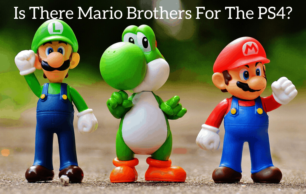 Is There Mario Brothers For The PS4?