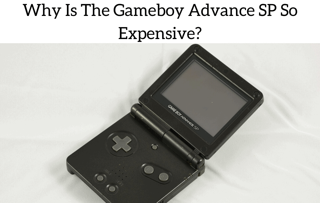 Why Is The Gameboy Advance SP So Expensive?
