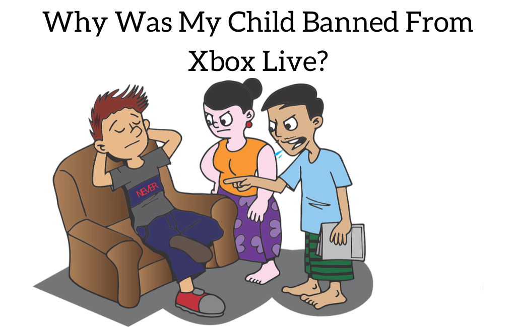 Why Was My Child Banned From Xbox Live?