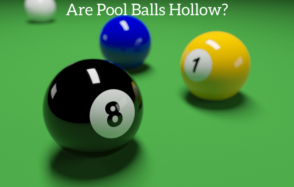 Are Pool Balls Hollow?