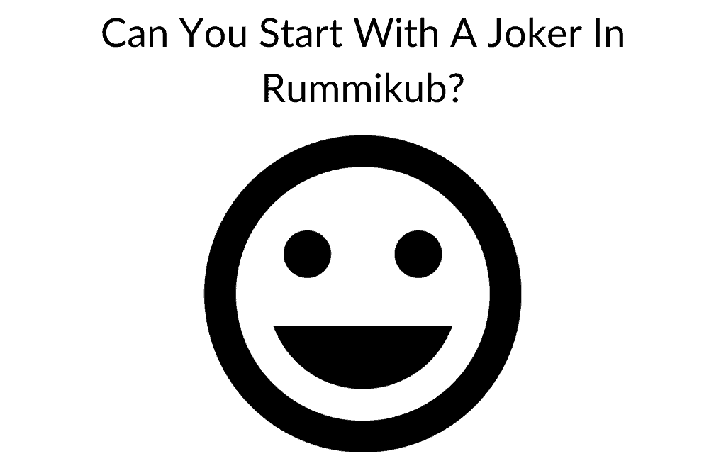 Can You Start With A Joker In Rummikub?