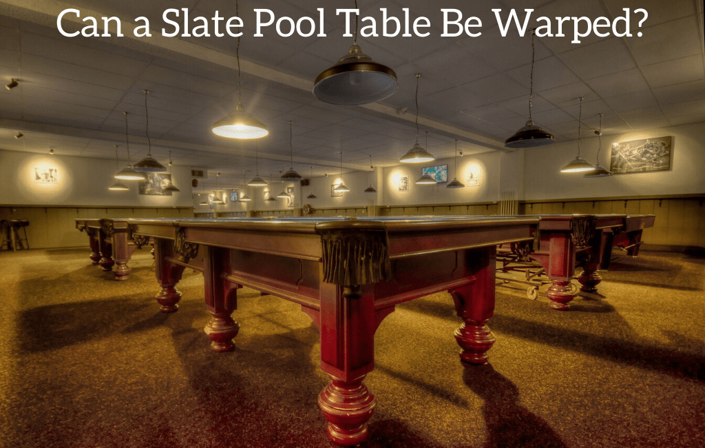 Can A Slate Pool Table Be Warped Retro Only - How To Move A Slate Pool Table In One Piece