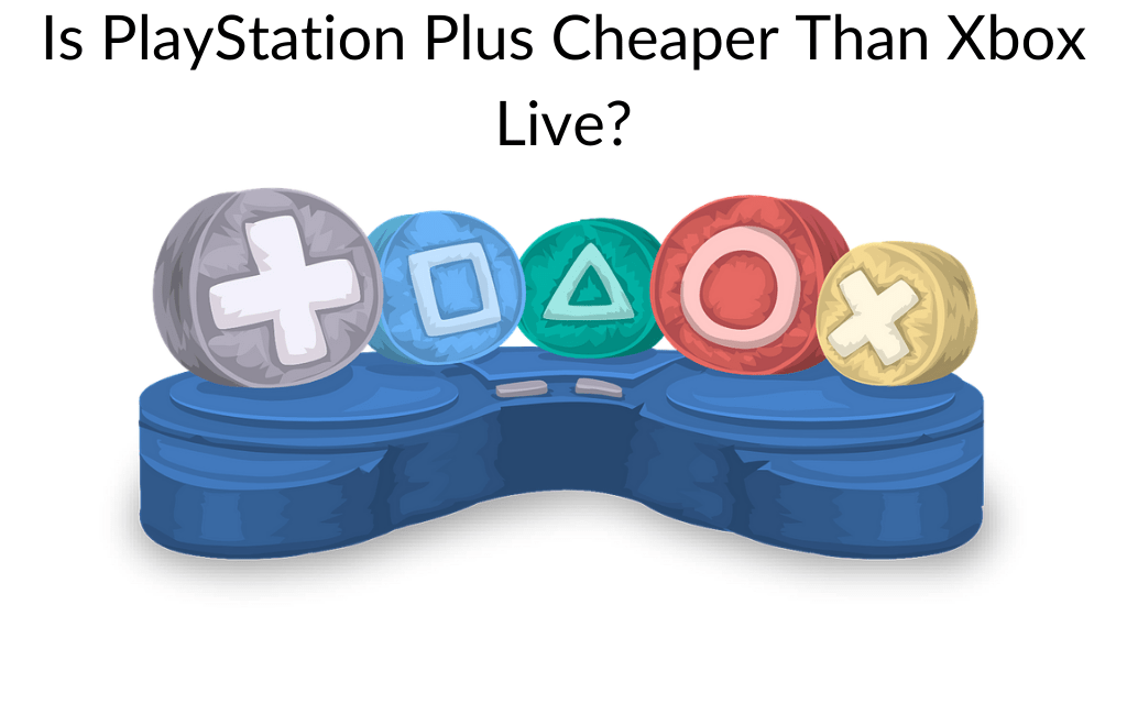 Is PlayStation Plus Cheaper Than Xbox Live?