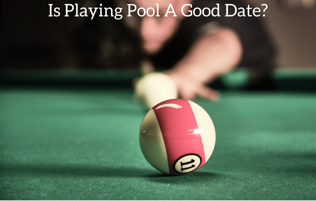 Is Playing Pool A Good Date?