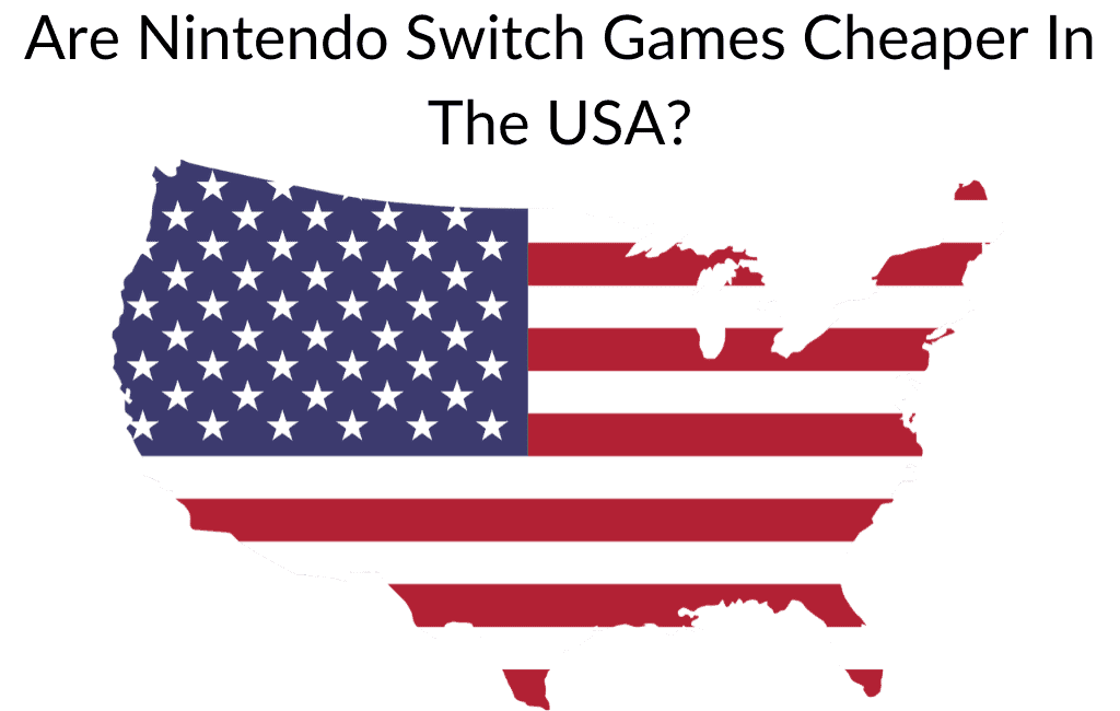 Are Nintendo Switch Games Cheaper In The USA?