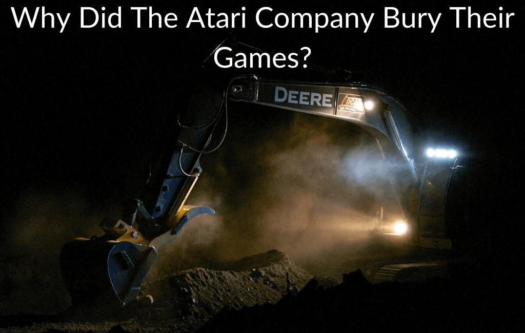 Why Did The Atari Company Bury Their Games?