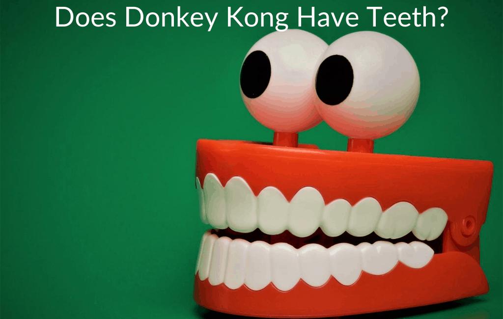 Does Donkey Kong Have Teeth?