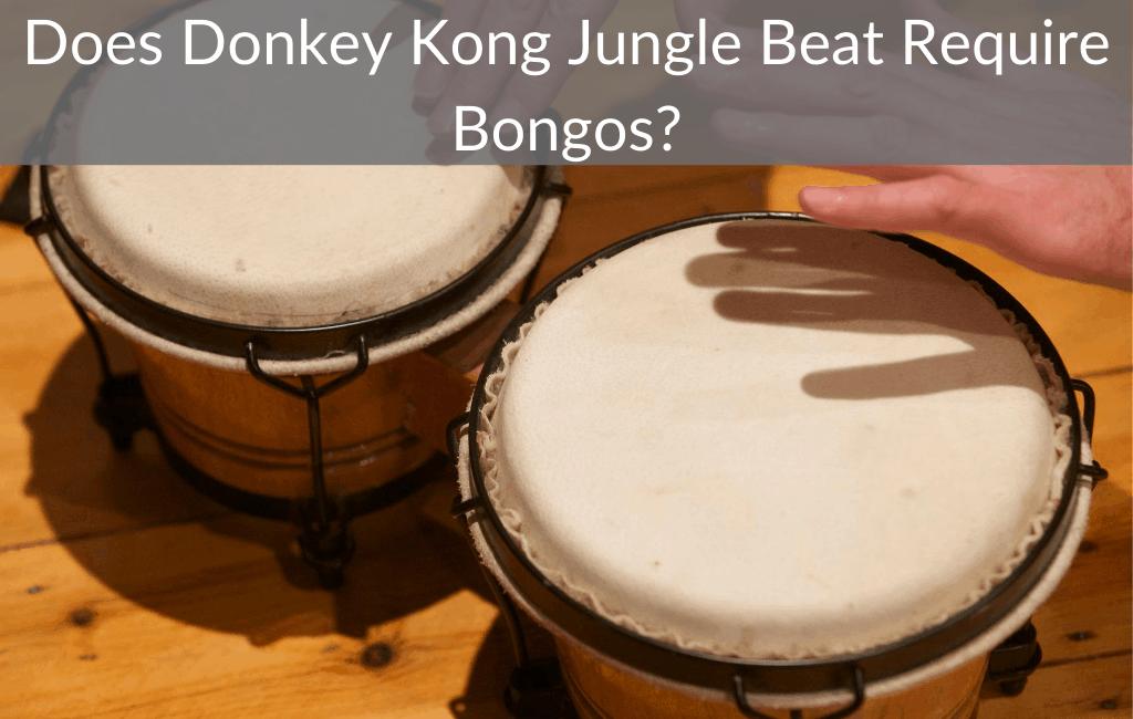Does Donkey Kong Jungle Beat Require Bongos?