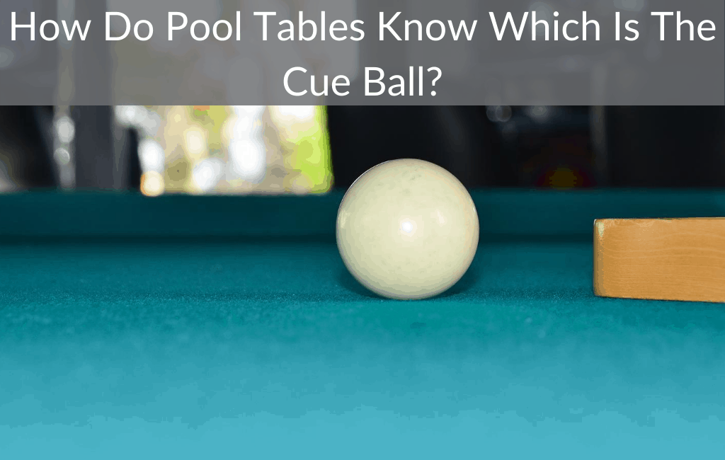 How Do Pool Tables Know Which Is The Cue Ball?