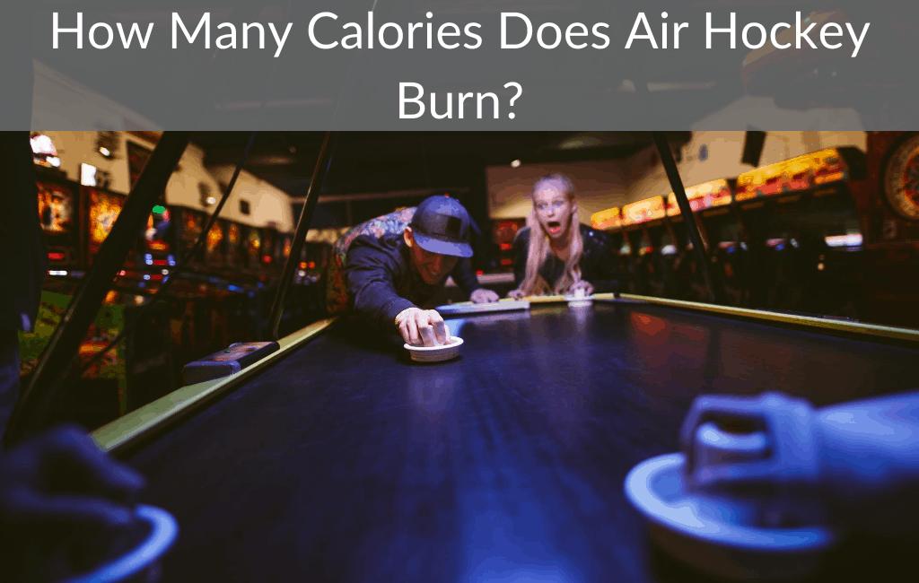 How Many Calories Does Air Hockey Burn?
