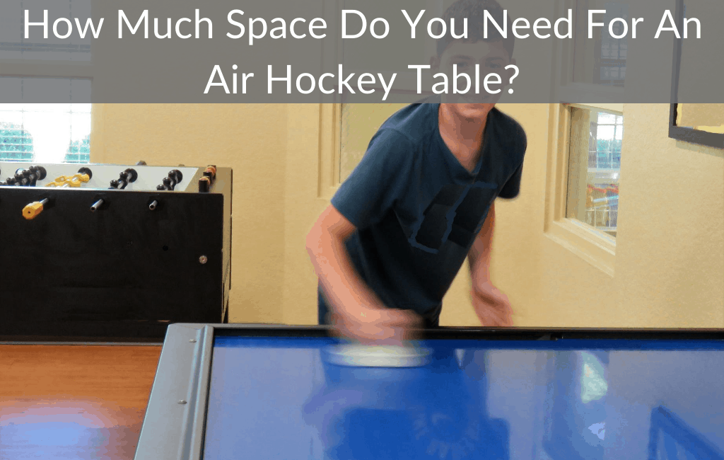 How Much Space Do You Need For An Air Hockey Table?
