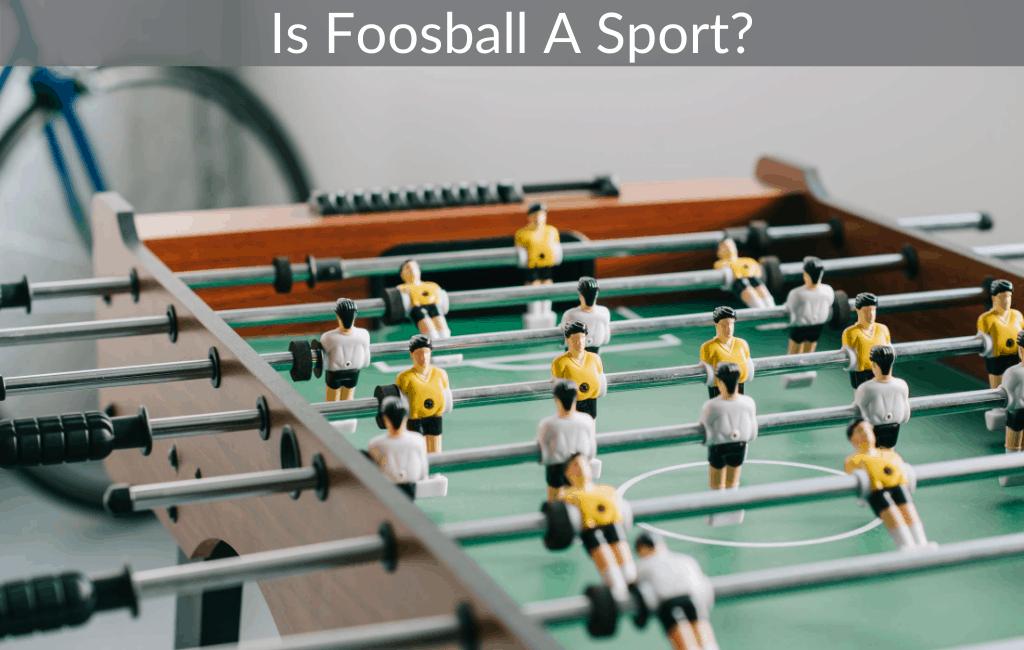 Is Foosball A Sport?