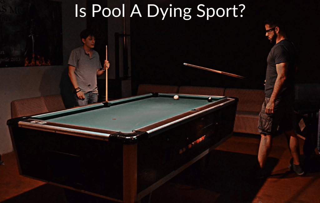 Is Pool A Dying Sport?