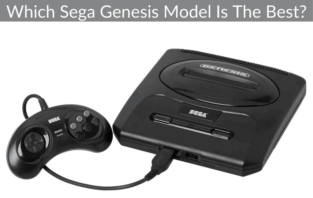 Which Sega Genesis Model Is The Best?
